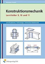 Metallbautechnik: Konstruktionsmechanik: Lernsituationen, Technologie, Technische Mathematik: Lernfelder 9, 10 und 11: Lernsituationen