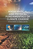 img - for Mathematical and Physical Fundamentals of Climate Change 1st edition by Zhang, Zhihua, Moore, John C. (2014) Hardcover book / textbook / text book