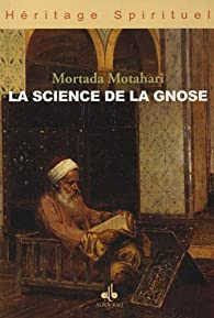 La science de la gnose par Mortada Motahari