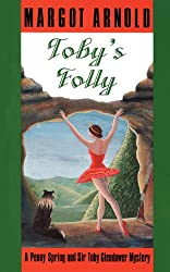 Toby's Folly: A Penny Spring and Sir Toby Glendower Mystery (Penny Spring/Sir Toby Glendower Series)