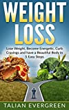 Weight Loss: Lose Weight, Become Energetic, Curb Cravings and have a Beautiful Body in 5 Easy Steps (Thinner, Leaner, more Beautiful you, Weight Loss Motivational)