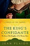 The King's Confidante: The Story of the Daughter of Sir Thomas More (Tudor Saga Book 6)