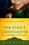 The King's Confidante: The Story of the Daughter of Sir Thomas More (A Novel of the Tudors Book 4)
