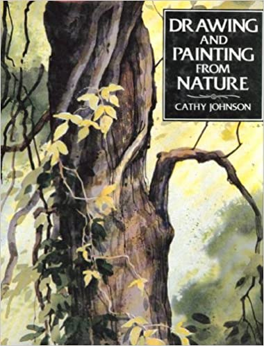 Drawing And Painting From Nature Cathy Johnson 9780830655021