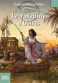 Les messagers du temps, tome 10 : Le royaume d'Osiris par Evelyne Brisou-Pellen