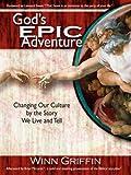 God's EPIC Adventure, Winn Griffin, 0979907608