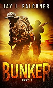 Bunker (A Post-Apocalyptic Techno Thriller Book 4) by [Falconer, Jay J.]