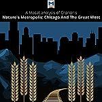 A Macat Analysis of William Cronon's Nature's Metropolis   Cheryl Hudson
