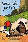 Mouse Tales for Kids, Thornton W. Burgess, 1463564147