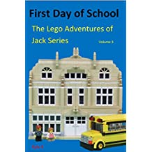 First Day of School (The Lego Adventures of Jack Series Book 3)