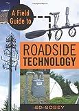 A Field Guide to Roadside Technology
