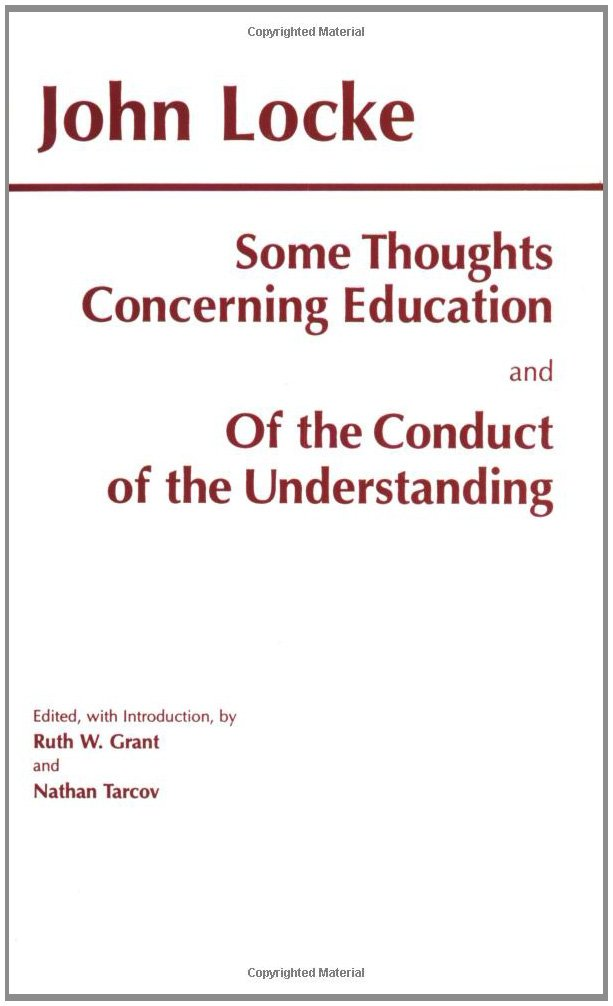 Some Thoughts Concerning Education Of The Conduct Understanding AND Hackett Classics Amazoncouk John