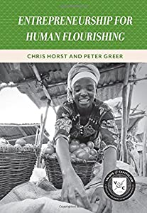Entrepreneurship for Human Flourishing (Values and Capitalism) from Aei Press