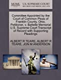 Committee Appointed by the Court of Common Pleas of Franklin County, Ohio, Petitioner, V. Battelle Memorial U. S. Supreme Court Transcript of Record Wi, Albert R. Teare and Albert R. TEARE, 1270475541