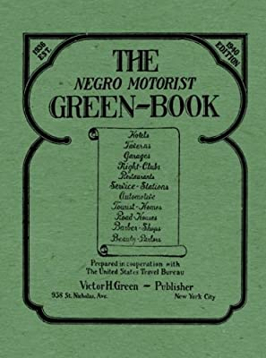 The Negro Motorist Green-Book: 1940 Facsimile Edition: Green ...