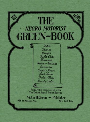 The Negro Motorist Green-Book: 1940 Facsimile Edition (Best Private Schools In America 2019)