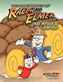 The Adventures of Ralph and Elmer This Potato Is for You, A. W. Strickland, 0982064993