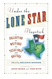 Under the Lone Star Flagstick, Melanie Hauser, 1451636636