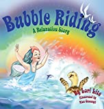 : Bubble Riding: A Relaxation Story, Designed to Help Children Increase Creativity While Lowering Stress and Anxiety Levels.  (Indigo Ocean Dreams)