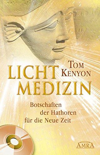 Lichtmedizin. Botschaften der Hathoren für die Neue Zeit (Inkl. CD)