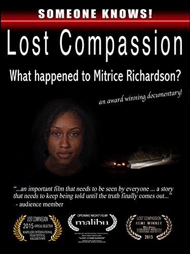 Lost Compassion: What happened to Mitrice Richardson? by