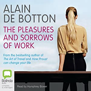 The Pleasures and Sorrows of Work Audiobook