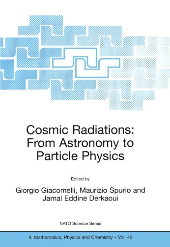 Cosmic Radiations: From Astronomy to Particle Physics (Nato Science Series II:)
