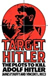 img - for Target Hitler: The Plots to Kill Adolf Hitler book / textbook / text book