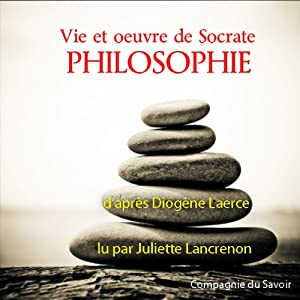Vie et œuvre de Socrate | Livre audio