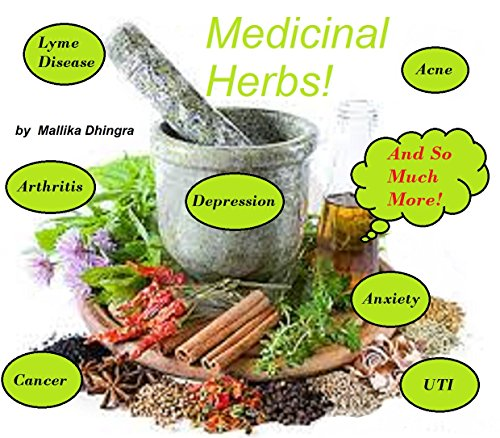 Herbal Medicine for Beginners - Herbal: Care Health Wellness Fitness - Healing Herb Book: Anxiety Stress Depression - Herbs & Alternative Medicine - Herbal: ... Life Diet Nutrition Cleanse Detox Therapies by [Dhingra, Mallika]