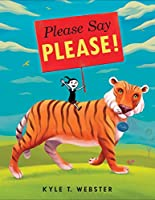 Please Say Please!
