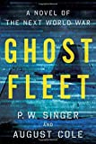 img - for Ghost Fleet: A Novel of the Next World War by P W Singer (2015-02-01) book / textbook / text book