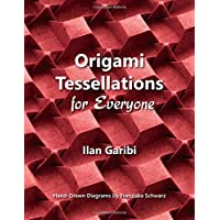 Origami Tessellations for Everyone: Original Designs by Ilan Garibi