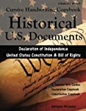 Cursive Handwriting Copybook: U.S. Historical Documents: Declaration of Independence & United States Constitution with Bill of Rights (Cursive Handwriting Copybook: Historic U.S. Documents) (Volume 3)