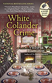 White Colander Crime (A Vintage Kitchen Mystery Book 5) by [Hamilton, Victoria]