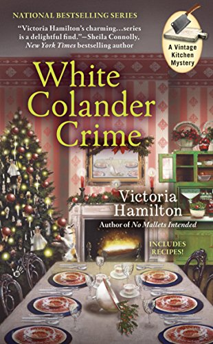 White Colander Crime (A Vintage Kitchen Mystery Book 5)