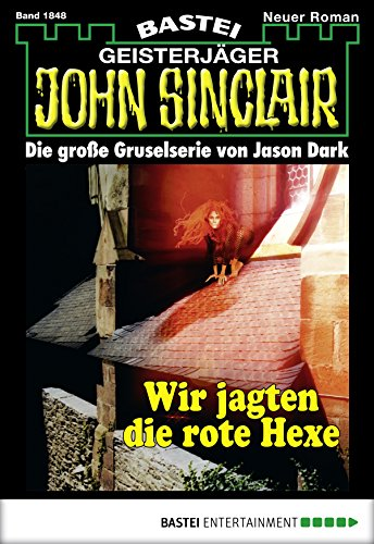 John Sinclair - Folge 1848: Wir jagten die rote Hexe (German Edition)
