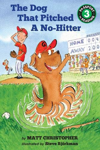 The Dog That Pitched a No-Hitter (Passport to Reading Level 3)