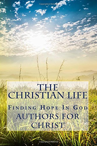 The Christian Life: Finding Hope In God