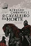 O Cavaleiro da Morte. Crônicas Saxônicas - Volume 2
