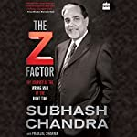 The Z Factor: My Journey as the Wrong Man at the Right Time | Subhash Chandra,Pranjal Sharma