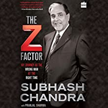 The Z Factor: My Journey as the Wrong Man at the Right Time Audiobook by Subhash Chandra, Pranjal Sharma Narrated by Vivek Vijayakumaran