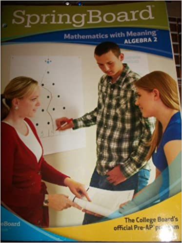 Spring board mathematics with meaning algebra 2 algebra 2 college spring board mathematics with meaning algebra 2 algebra 2 college board 9780874478693 amazon books fandeluxe Choice Image