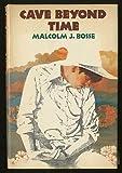 Cave Beyond Time, Malcolm J. Bosse, 069004075X
