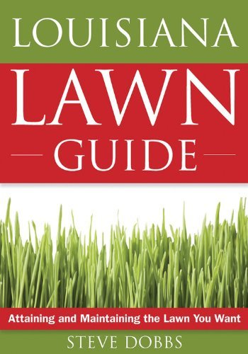 - Louisiana Lawn Guide: Attaining and Maintaining the Lawn You Want (Guide to Midwest and Southern Lawns) by Steve Dobbs (2008-02-01)