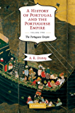 A History of Portugal and the Portuguese Empire: Volume 2, The Portuguese Empire: From Beginnings to 1807