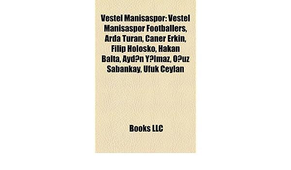 Vestel Manisaspor: Vestel Manisaspor Footballers, Arda Turan ...