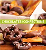Chocolates and Confections at Home with the Culinary Institute of America, Peter P. Greweling, 0470189576