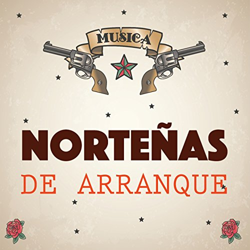 ... Norteñas de Arranque, Vol.1
