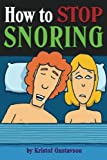How to Stop Snoring: Discover How to Stop Snoring Today - ( Snoring Remedies, Snoring Solutions, Snoring Cures )